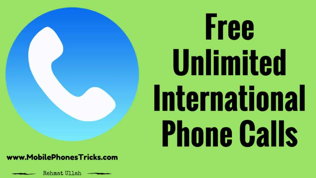 Free Unlimited International Phone Calls From Mobile to Mobile