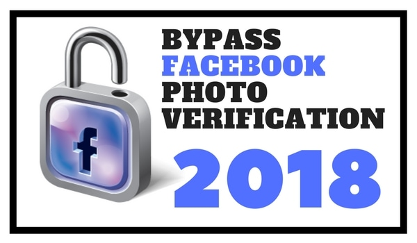 How to bypass facebook photo verification 2018 latest trick