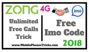 Zong Free Imo Code 2018 - Unlimited Free Calls Now