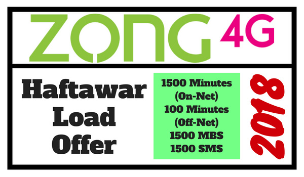 Zong Haftawar Load Offer 2018 Details