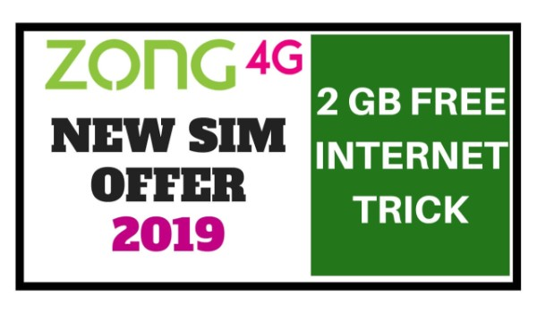 Zong New Sim Offer 2019 - 2GB Free Internet - Latest Offer
