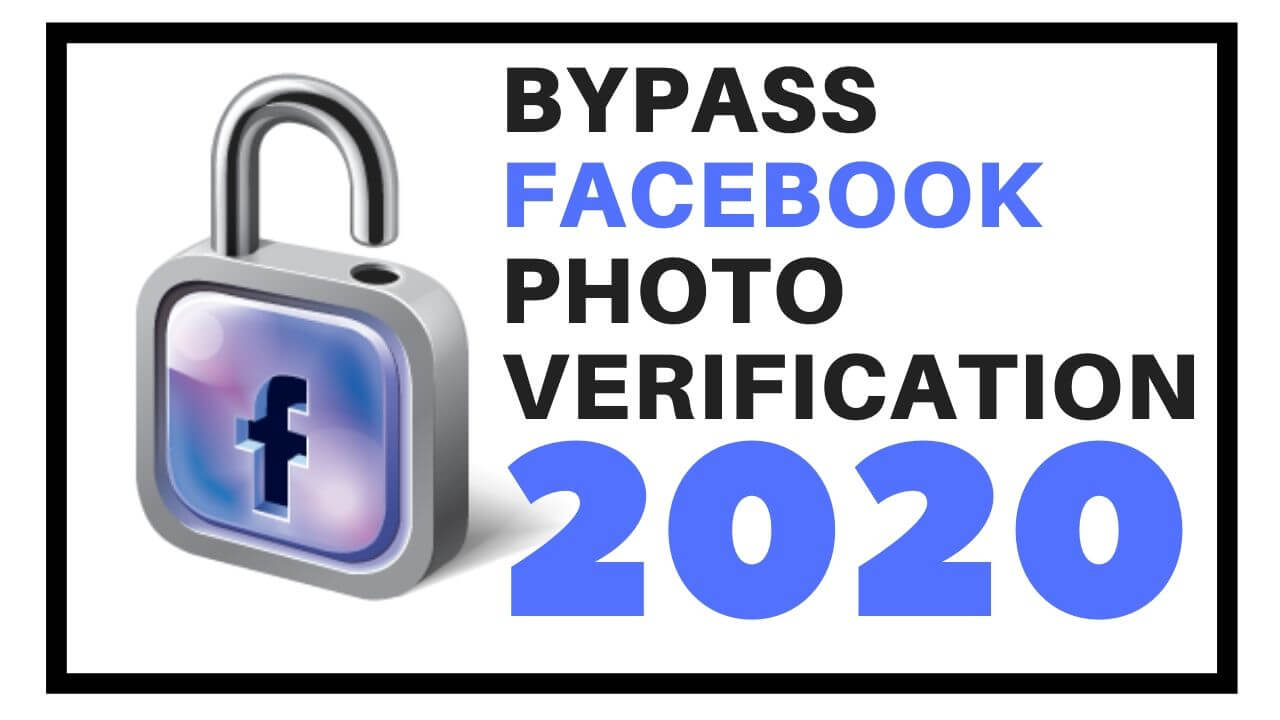 How to Bypass Facebook Photo Verification 2020 Trick
