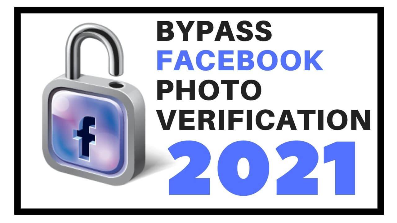 Bypass Facebook photo verification 2021