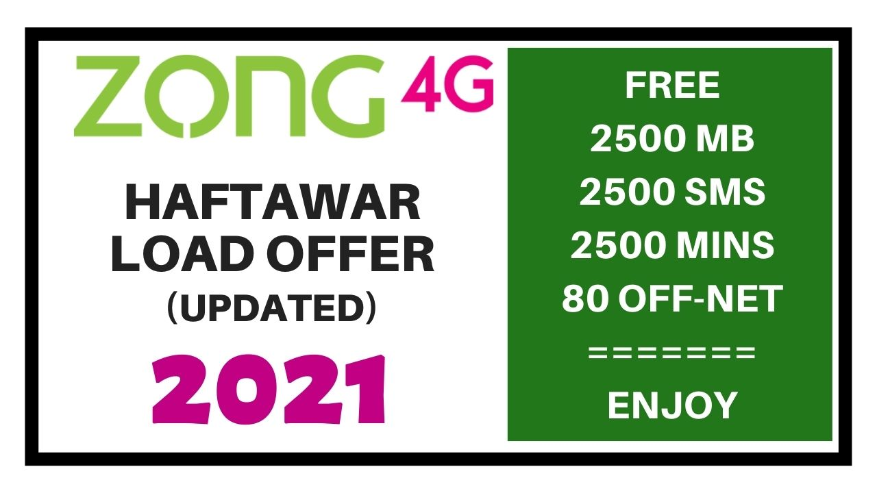 ZONG HAFTAWAR LOAD OFFER 2021