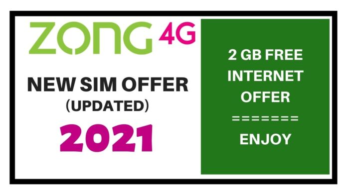 ZONG NEW SIM OFFER 2021